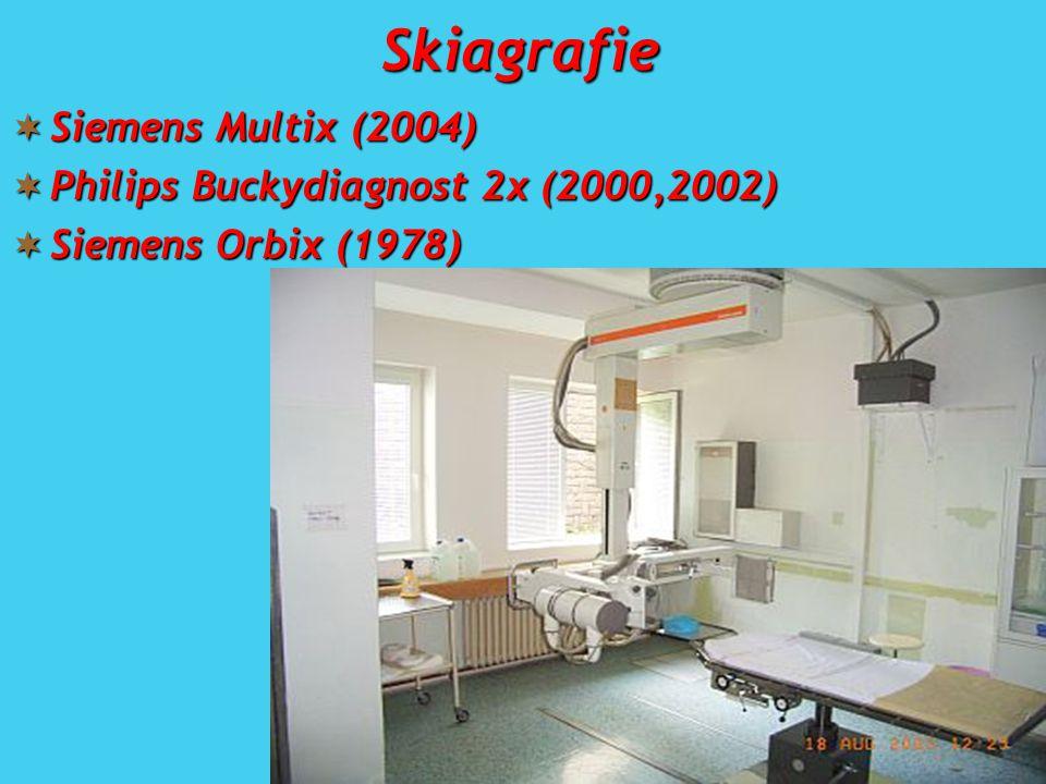Skiagrafie  Siemens Multix (2004)  Philips Buckydiagnost 2x (2000,2002)  Siemens Orbix (1978)
