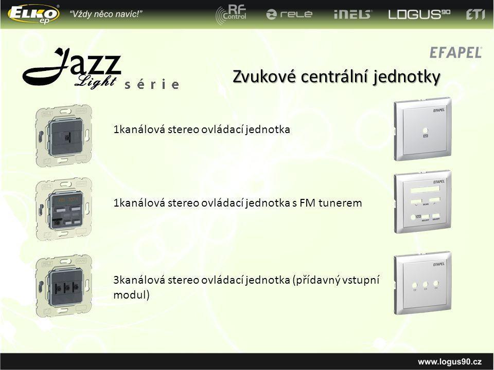 Zvukové centrální jednotky 1kanálová stereo ovládací jednotka 1kanálová stereo ovládací jednotka s FM tunerem 3kanálová stereo ovládací jednotka (příd