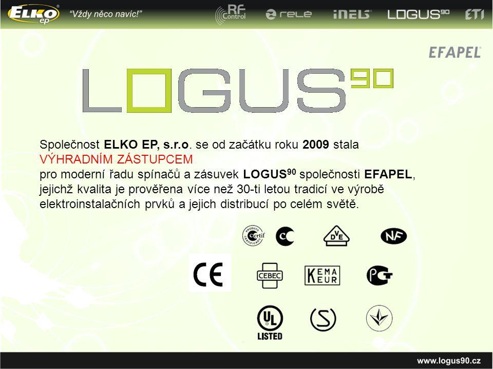 Společnost ELKO EP, s.r.o. se od začátku roku 2009 stala VÝHRADNÍM ZÁSTUPCEM pro moderní řadu spínačů a zásuvek LOGUS 90 společnosti EFAPEL, jejichž k