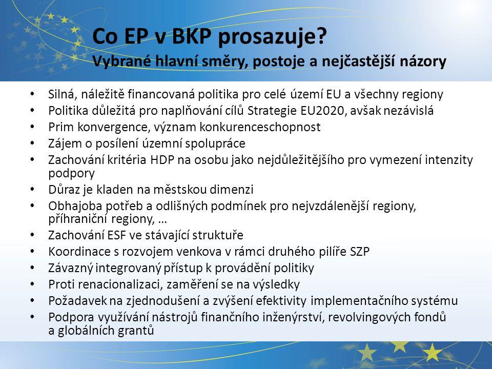 Co EP v BKP prosazuje? Vybrané hlavní směry, postoje a nejčastější názory Silná, náležitě financovaná politika pro celé území EU a všechny regiony Pol