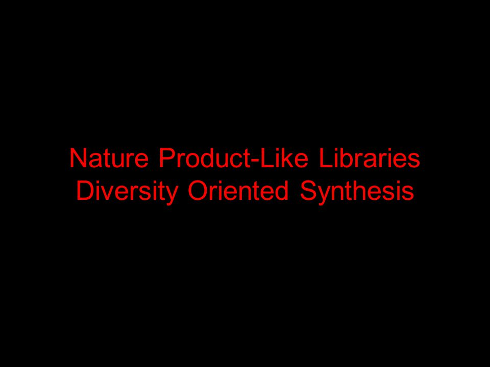 Nature Product-Like Libraries Diversity Oriented Synthesis