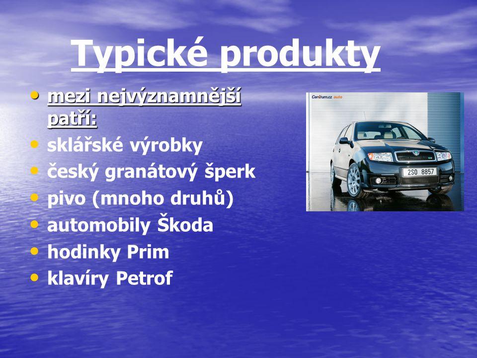 Typické produkty mezi nejvýznamnější patří: mezi nejvýznamnější patří: sklářské výrobky český granátový šperk pivo (mnoho druhů) automobily Škoda hodi