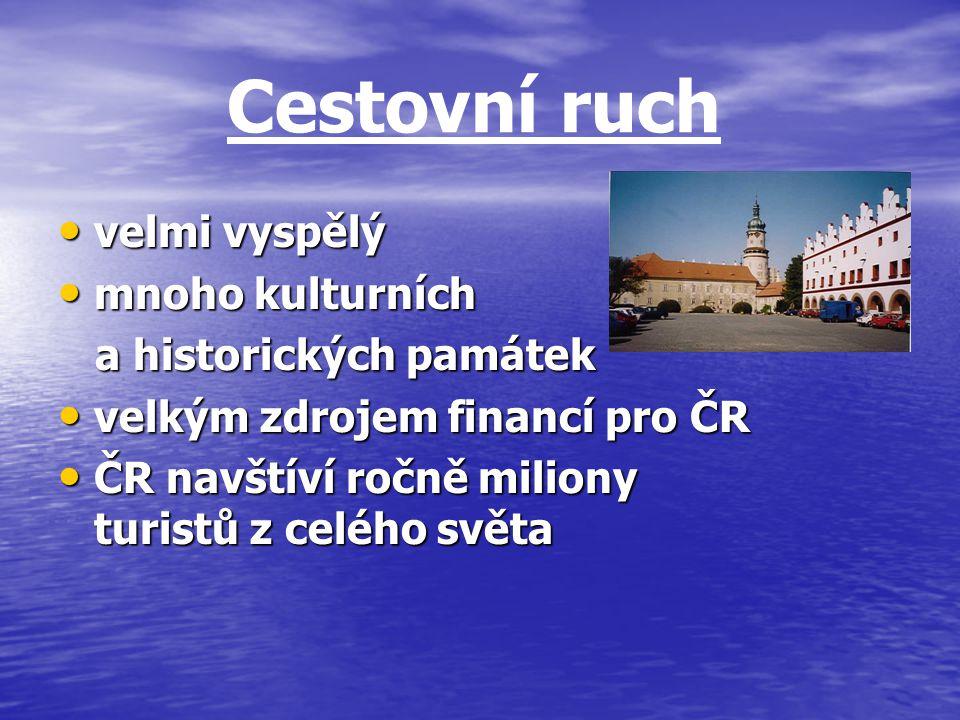 Cestovní ruch velmi vyspělý velmi vyspělý mnoho kulturních mnoho kulturních a historických památek a historických památek velkým zdrojem financí pro Č
