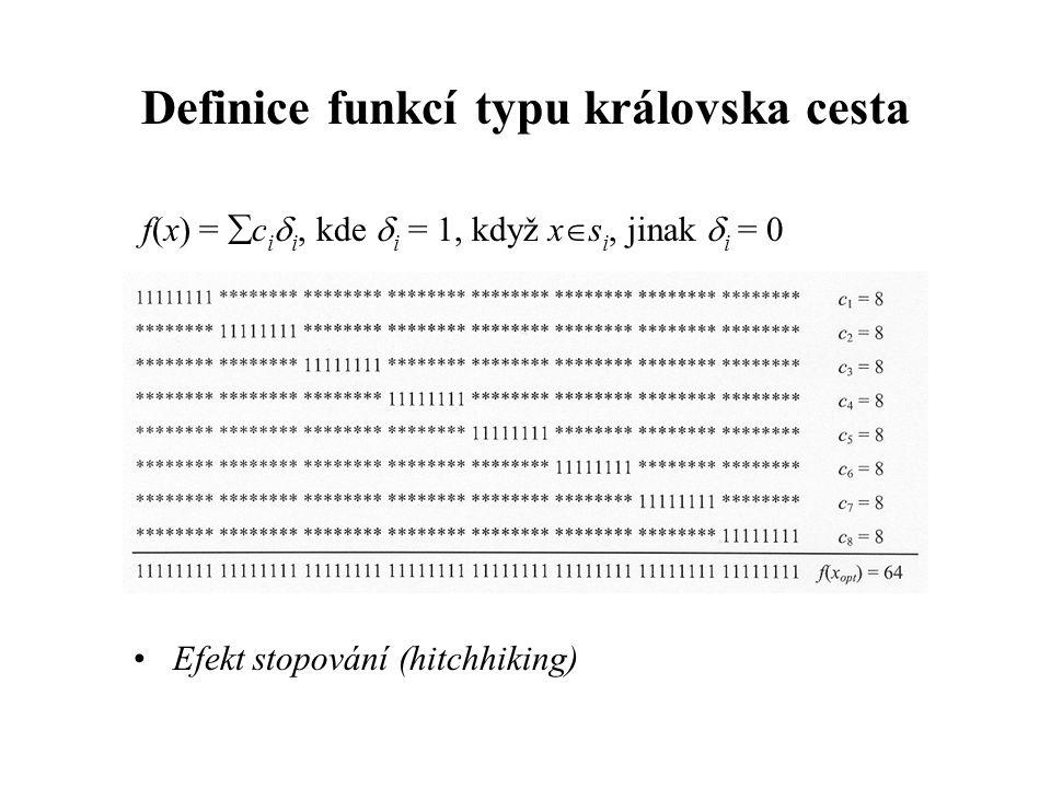 Definice funkcí typu královska cesta f(x) =  c i  i, kde  i = 1, když x  s i, jinak  i = 0 Efekt stopování (hitchhiking)