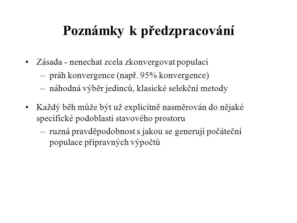 Poznámky k předzpracování Zásada - nenechat zcela zkonvergovat populaci –práh konvergence (např.
