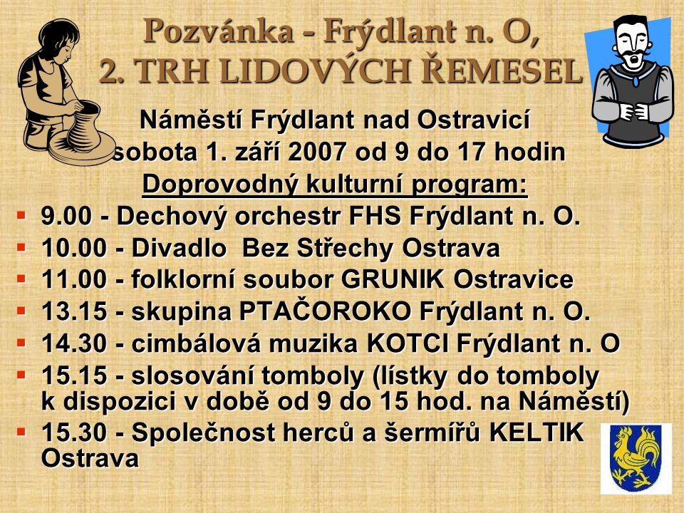 Pozvánka - Frýdlant n. O, 2. TRH LIDOVÝCH ŘEMESEL Náměstí Frýdlant nad Ostravicí sobota 1.