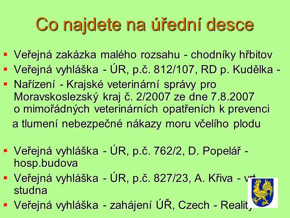 Co najdete na úřední desce  Veřejná zakázka malého rozsahu - chodníky hřbitov  Veřejná vyhláška - ÚR, p.č.