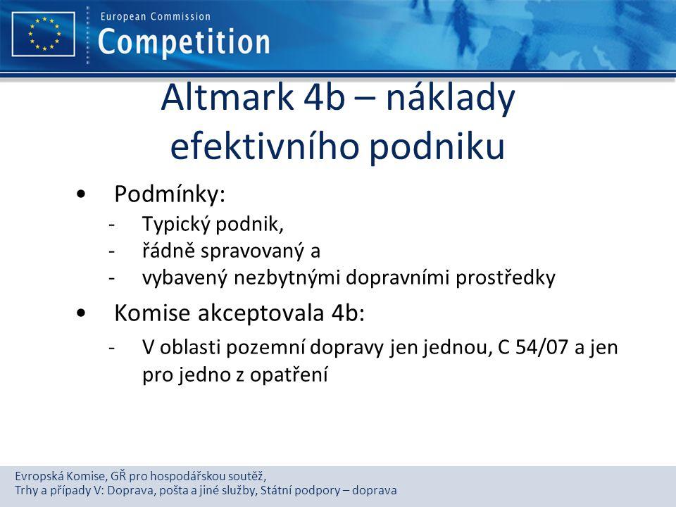 Evropská Komise, GŘ pro hospodářskou soutěž, Trhy a případy V: Doprava, pošta a jiné služby, Státní podpory – doprava Altmark 4b – náklady efektivního