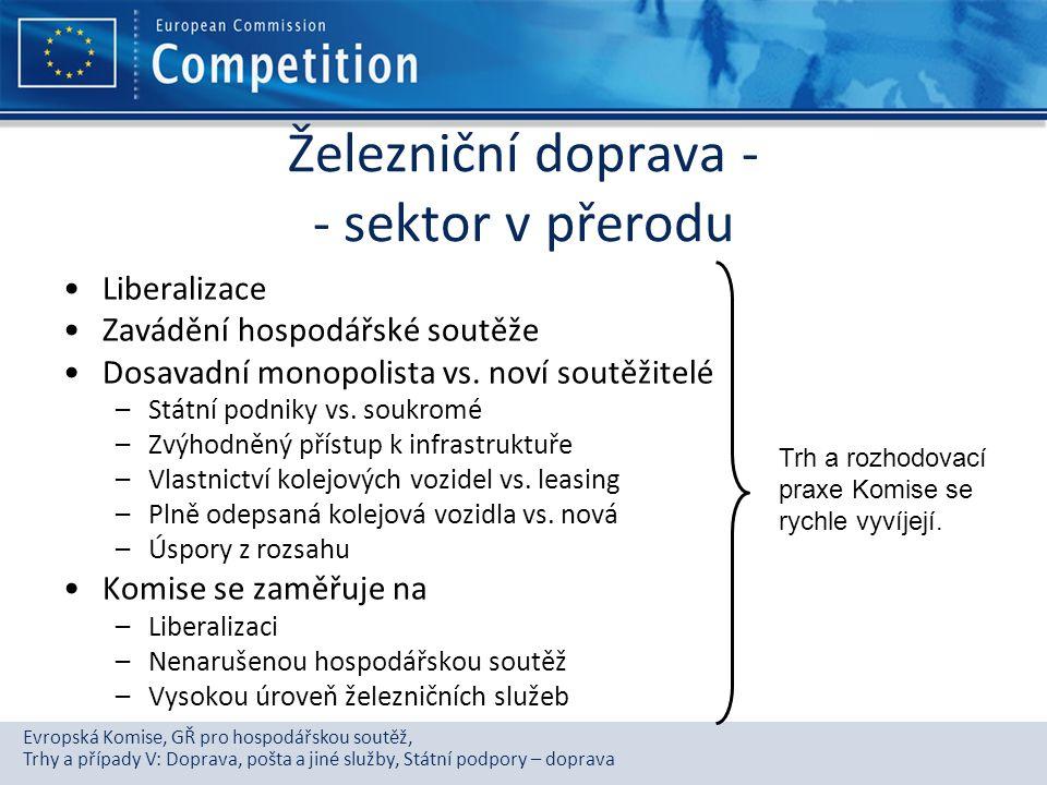 Evropská Komise, GŘ pro hospodářskou soutěž, Trhy a případy V: Doprava, pošta a jiné služby, Státní podpory – doprava Železniční doprava - - sektor v