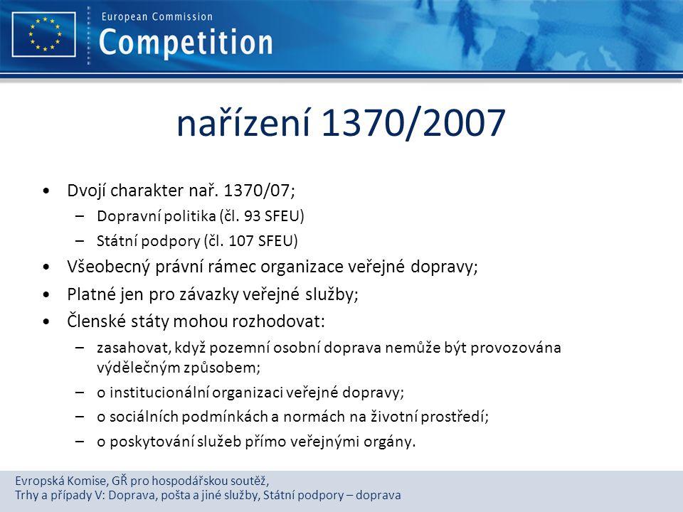 Evropská Komise, GŘ pro hospodářskou soutěž, Trhy a případy V: Doprava, pošta a jiné služby, Státní podpory – doprava nařízení 1370/2007 Dvojí charakt