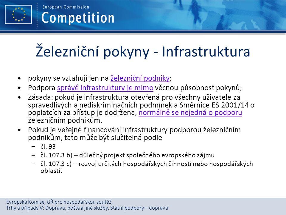 Evropská Komise, GŘ pro hospodářskou soutěž, Trhy a případy V: Doprava, pošta a jiné služby, Státní podpory – doprava Železniční pokyny - Infrastruktu