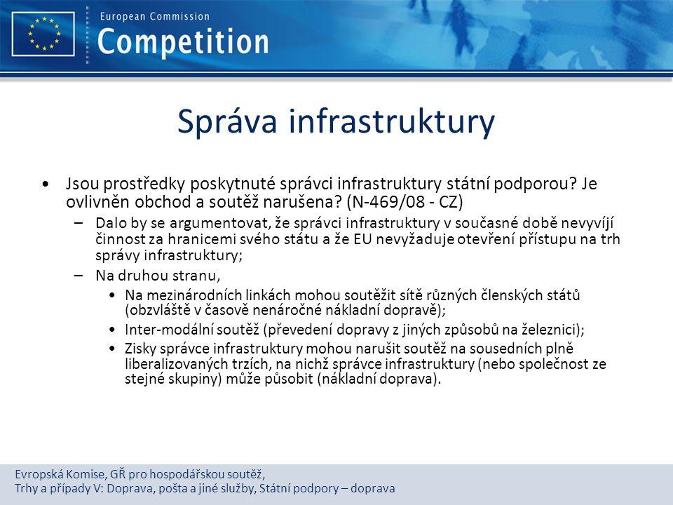 Evropská Komise, GŘ pro hospodářskou soutěž, Trhy a případy V: Doprava, pošta a jiné služby, Státní podpory – doprava Správa infrastruktury Jsou prost