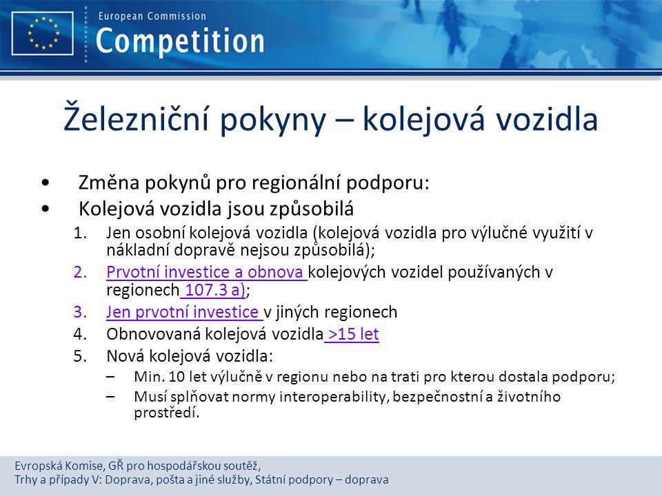 Evropská Komise, GŘ pro hospodářskou soutěž, Trhy a případy V: Doprava, pošta a jiné služby, Státní podpory – doprava Železniční pokyny – kolejová voz