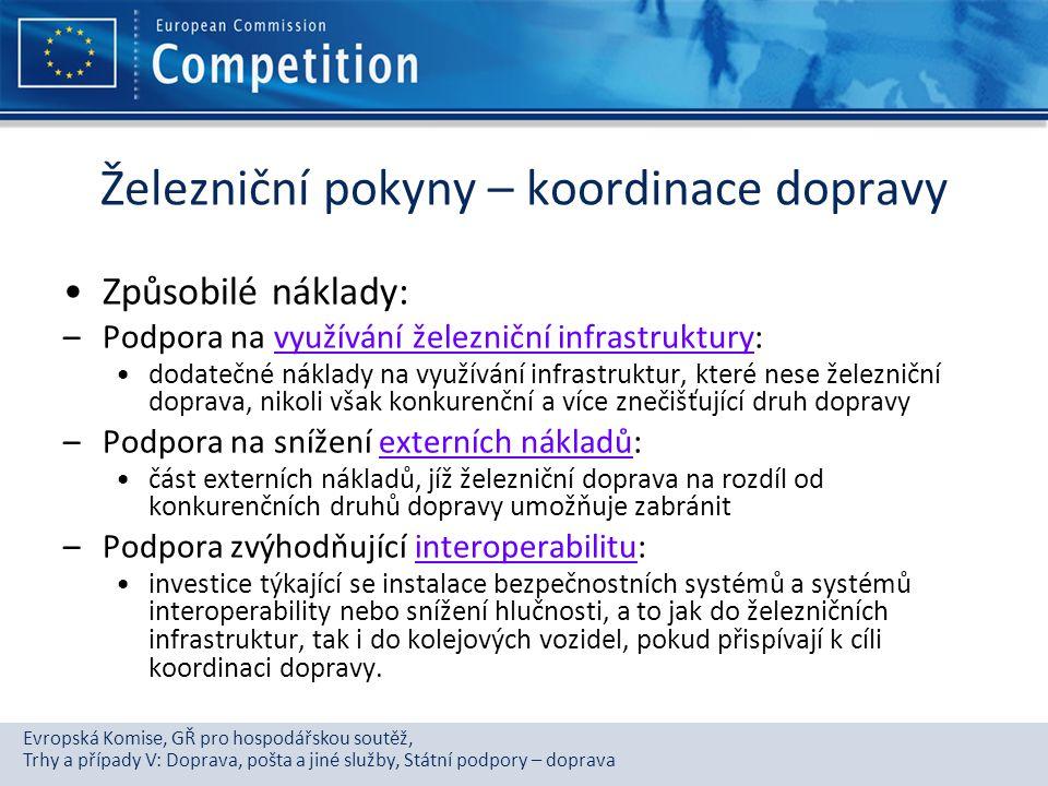 Evropská Komise, GŘ pro hospodářskou soutěž, Trhy a případy V: Doprava, pošta a jiné služby, Státní podpory – doprava Železniční pokyny – koordinace d