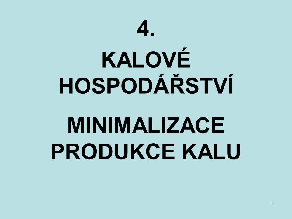 """2 Minimalizace produkce kalů 1)Zabránění nebo regulace tvorby kalu 2)Minimalizace v průběhu zpracování 3)""""Likvidační postupy 4)Alternativní postupy čištění odpadních vod"""