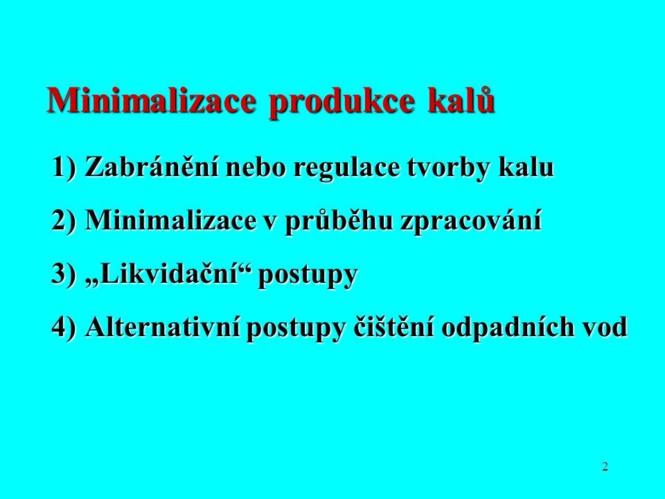 """2 Minimalizace produkce kalů 1)Zabránění nebo regulace tvorby kalu 2)Minimalizace v průběhu zpracování 3)""""Likvidační"""" postupy 4)Alternativní postupy č"""