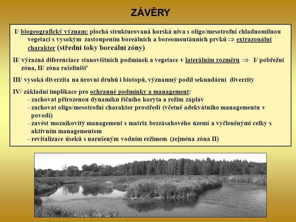 ZÁVĚRY I/ biogeografický význam: plochá strukturovaná horská niva s oligo/mesotrofní chladnomilnou vegetací s vysokým zastoupením boreálních a boreomo