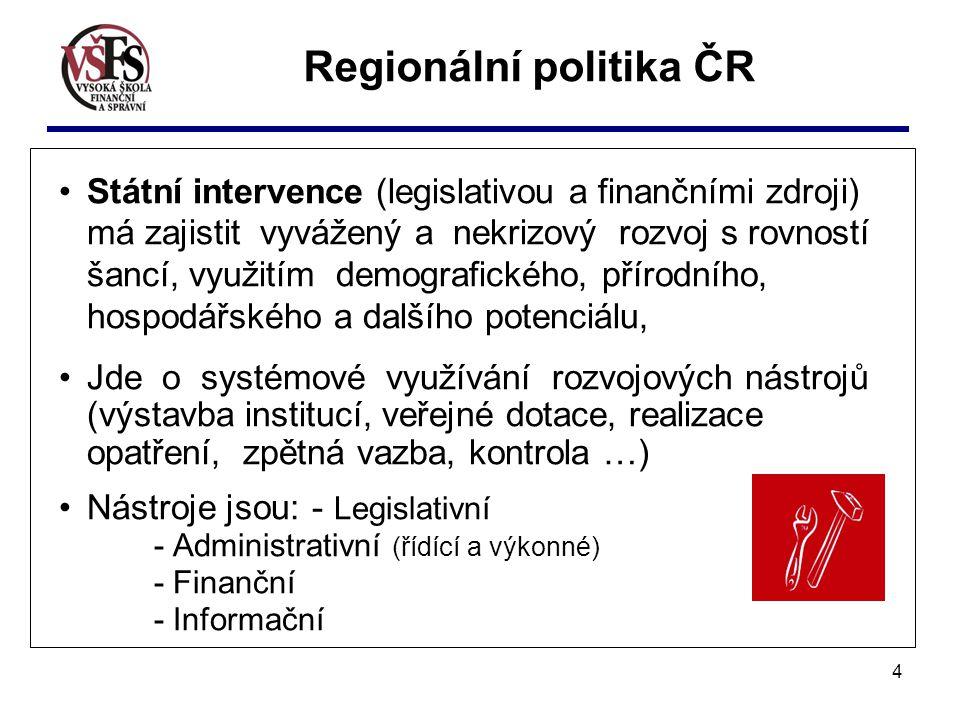 5 Na základě usnesení vlády ČR č.560/2006 byly vymezeny regiony se soustředěnou podporou státu.
