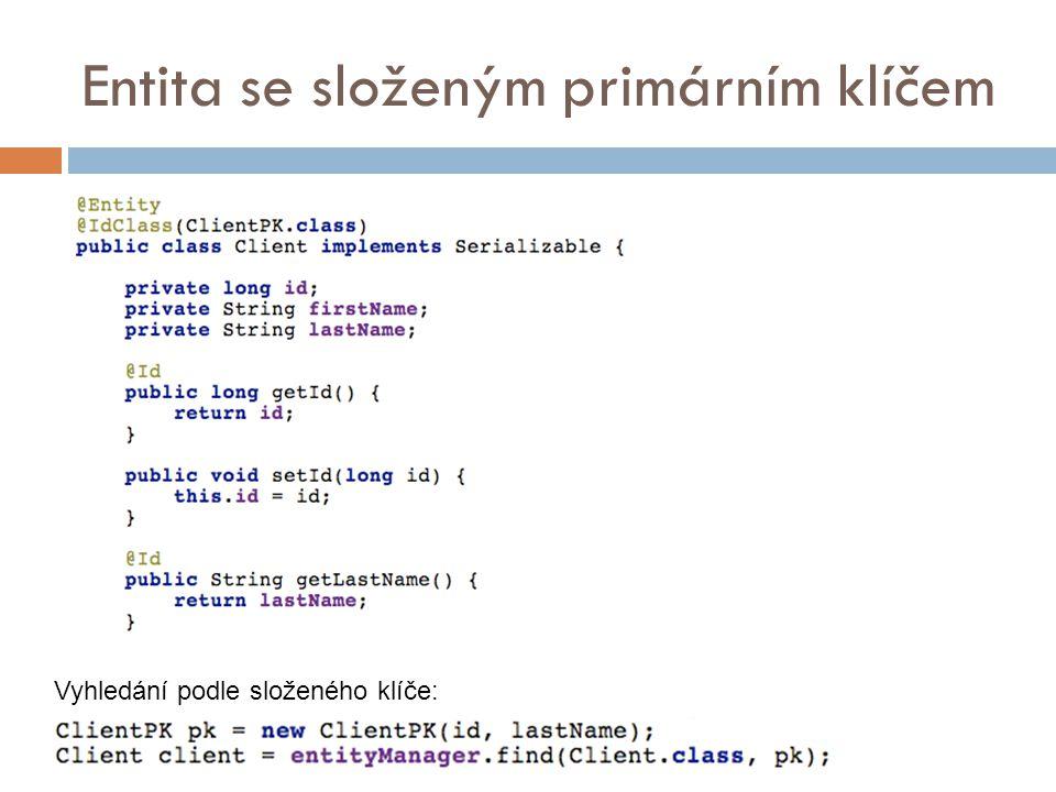 Entita se složeným primárním klíčem Vyhledání podle složeného klíče: