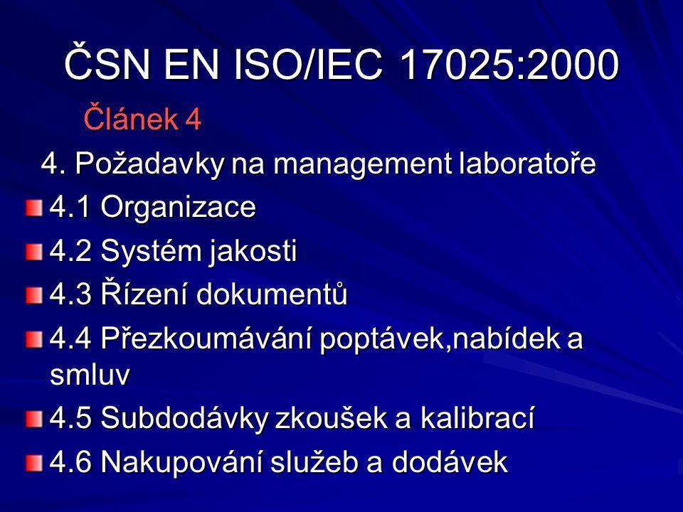 ČSN EN ISO/IEC 17025:2000 Článek 4 Článek 4 4. Požadavky na management laboratoře 4.