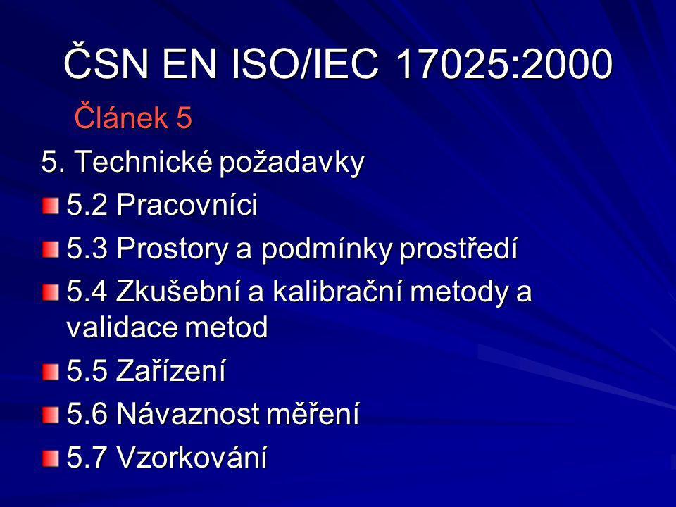 ČSN EN ISO/IEC 17025:2000 Článek 5 Článek 5 5.
