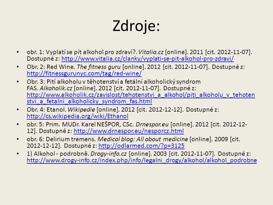 Zdroje: obr. 1: Vyplatí se pít alkohol pro zdraví?. Vitalia.cz [online]. 2011 [cit. 2012-11-07]. Dostupné z: http://www.vitalia.cz/clanky/vyplati-se-p