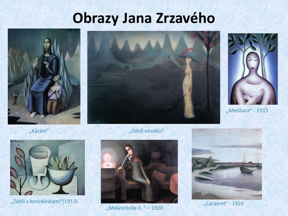 """Obrazy Jana Zrzavého """"Kázání """"Údolí smutku """"Zátiší s konvalinkami (1913) """"Meditace - 1915 """"Melancholie II."""