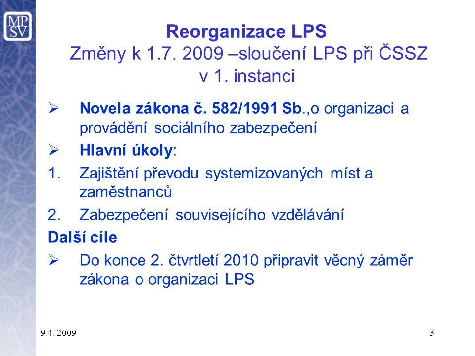 9.4.20093 Reorganizace LPS Změny k 1.7. 2009 –sloučení LPS při ČSSZ v 1.