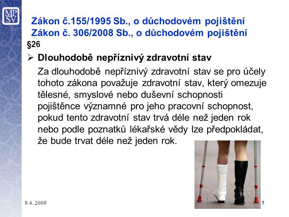 9.4.20095 Zákon č.155/1995 Sb., o důchodovém pojištění Zákon č.