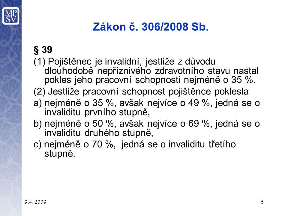 9.4.20096 Zákon č. 306/2008 Sb.