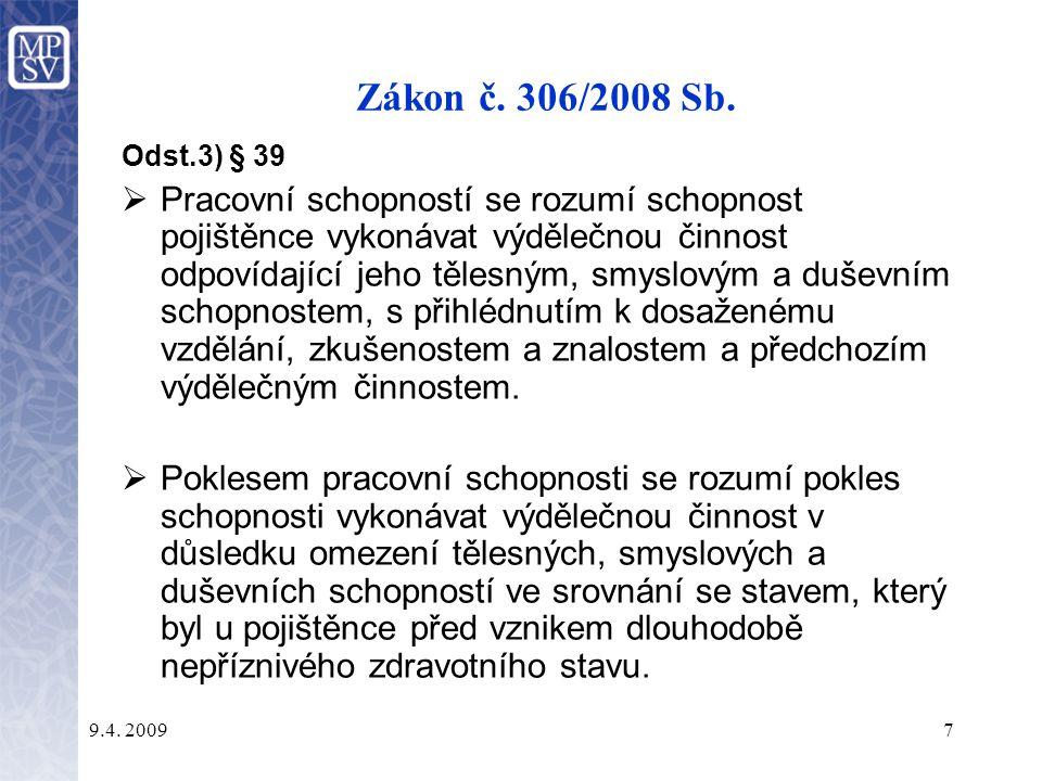 9.4.20097 Zákon č. 306/2008 Sb.