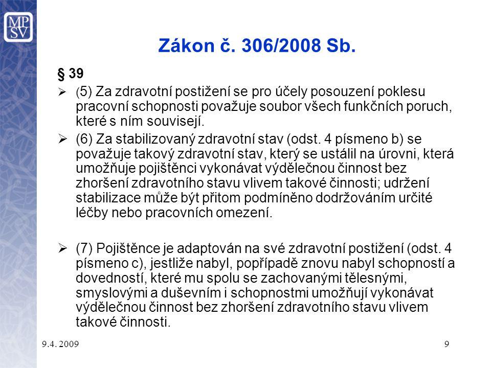 9.4.20099 Zákon č. 306/2008 Sb.