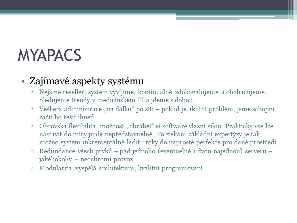 MYAPACS Zajímavé aspekty systému ▫Nejsme reseller; systém vyvíjíme, kontinuálně zdokonalujeme a obohacujeme.