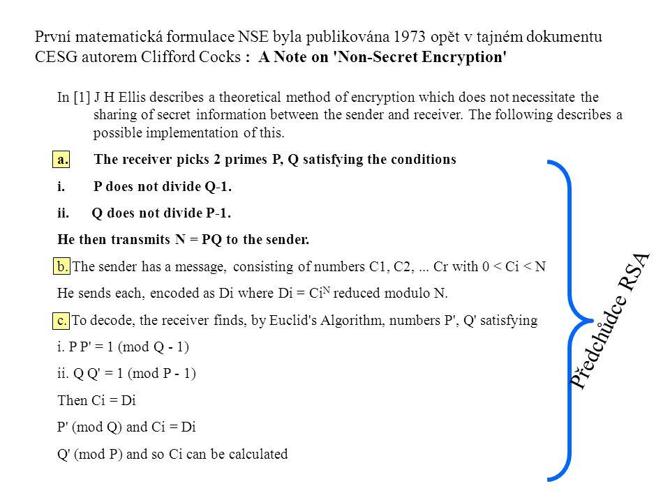 První matematická formulace NSE byla publikována 1973 opět v tajném dokumentu CESG autorem Clifford Cocks : A Note on 'Non-Secret Encryption' In [1] J