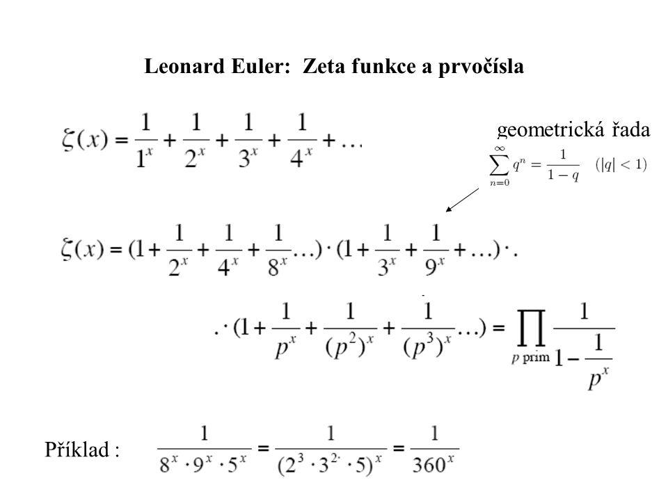 Leonard Euler: Zeta funkce a prvočísla Příklad : geometrická řada