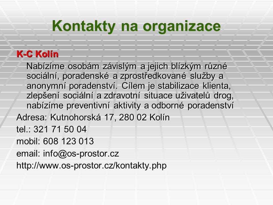 Kontakty na organizace K-C Kolín Nabízíme osobám závislým a jejich blízkým různé sociální, poradenské a zprostředkované služby a anonymní poradenství.