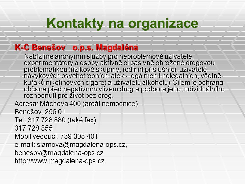 Kontakty na organizace K-C Benešov o.p.s. Magdaléna Nabízíme anonymní služby pro neproblémové uživatele, experimentátory a osoby aktivně či pasivně oh