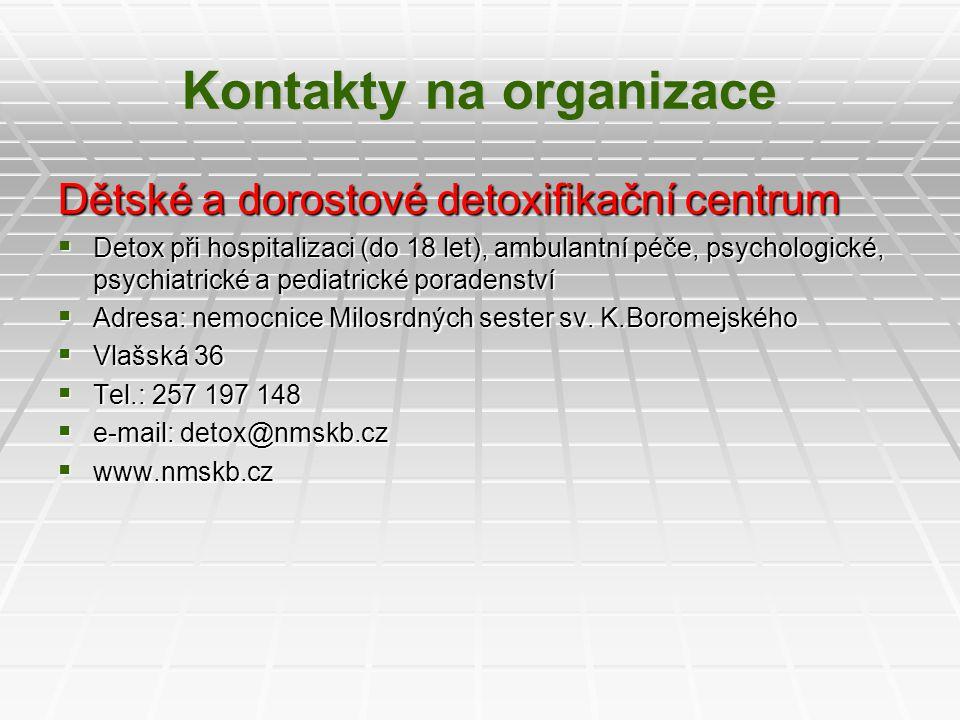 Kontakty na organizace Dětské a dorostové detoxifikační centrum  Detox při hospitalizaci (do 18 let), ambulantní péče, psychologické, psychiatrické a