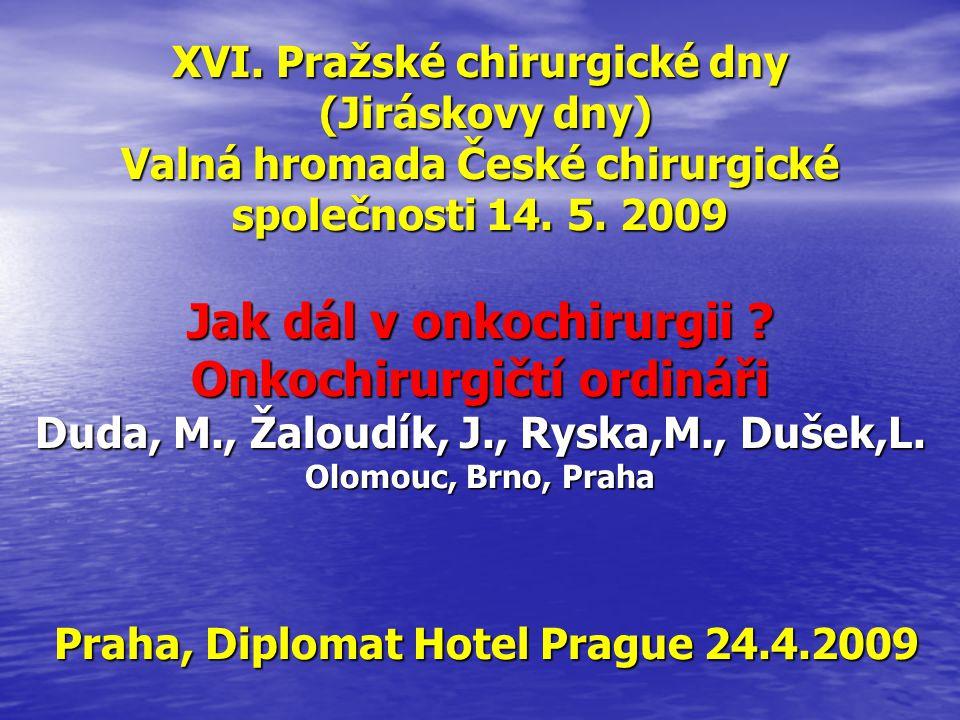 XVI. Pražské chirurgické dny (Jiráskovy dny) Valná hromada České chirurgické společnosti 14.
