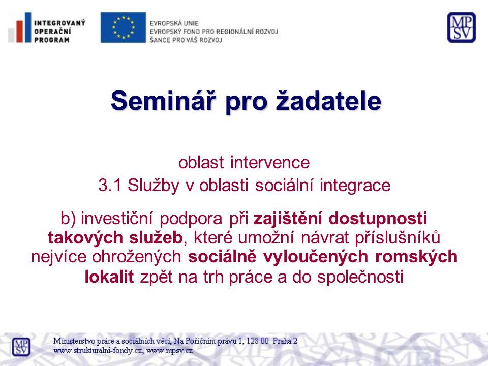 Seminář pro žadatele oblast intervence 3.1 Služby v oblasti sociální integrace b) investiční podpora při zajištění dostupnosti takových služeb, které