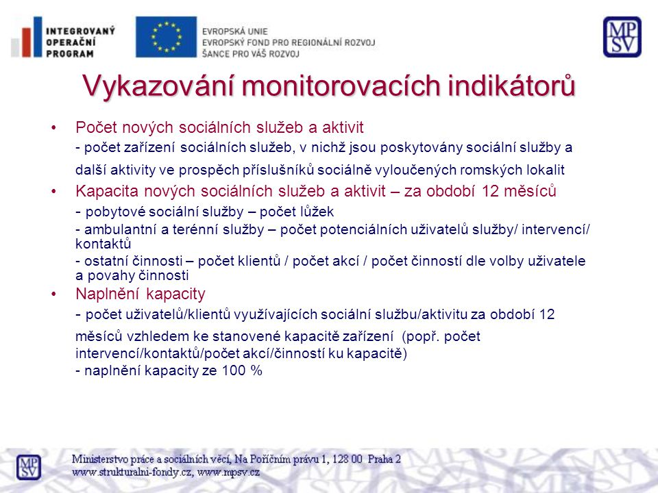 Vykazování monitorovacích indikátorů Počet nových sociálních služeb a aktivit - počet zařízení sociálních služeb, v nichž jsou poskytovány sociální sl