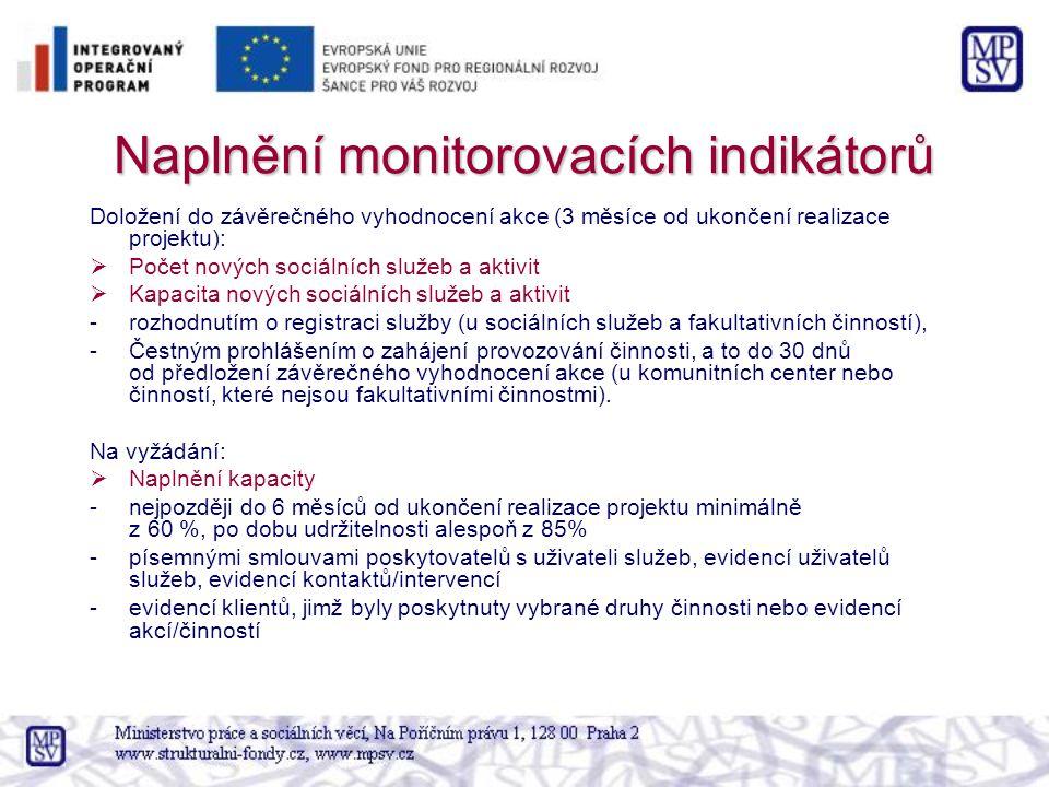 Naplnění monitorovacích indikátorů Doložení do závěrečného vyhodnocení akce (3 měsíce od ukončení realizace projektu):  Počet nových sociálních služe