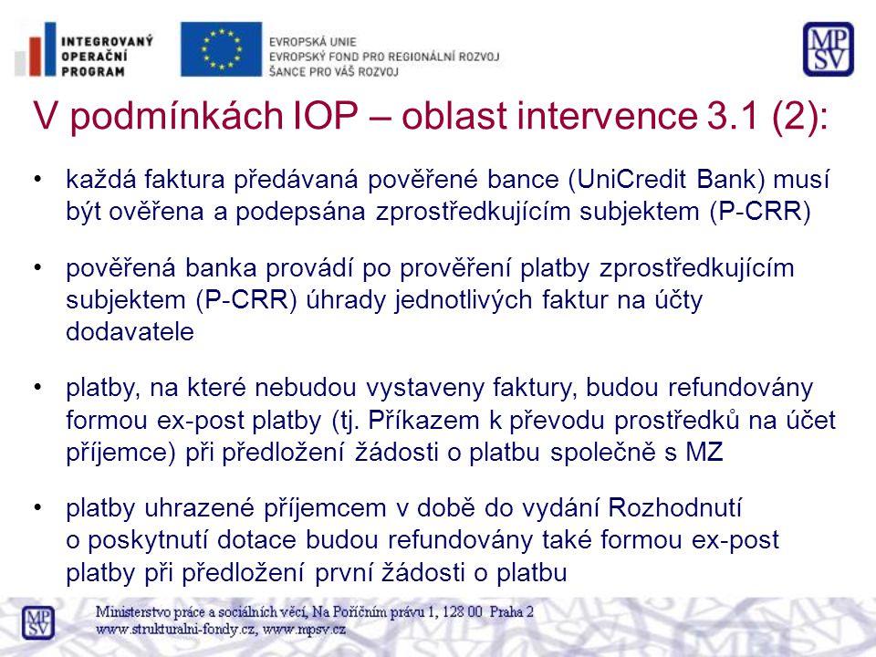 V podmínkách IOP – oblast intervence 3.1 (2): každá faktura předávaná pověřené bance (UniCredit Bank) musí být ověřena a podepsána zprostředkujícím subjektem (P-CRR) pověřená banka provádí po prověření platby zprostředkujícím subjektem (P-CRR) úhrady jednotlivých faktur na účty dodavatele platby, na které nebudou vystaveny faktury, budou refundovány formou ex-post platby (tj.