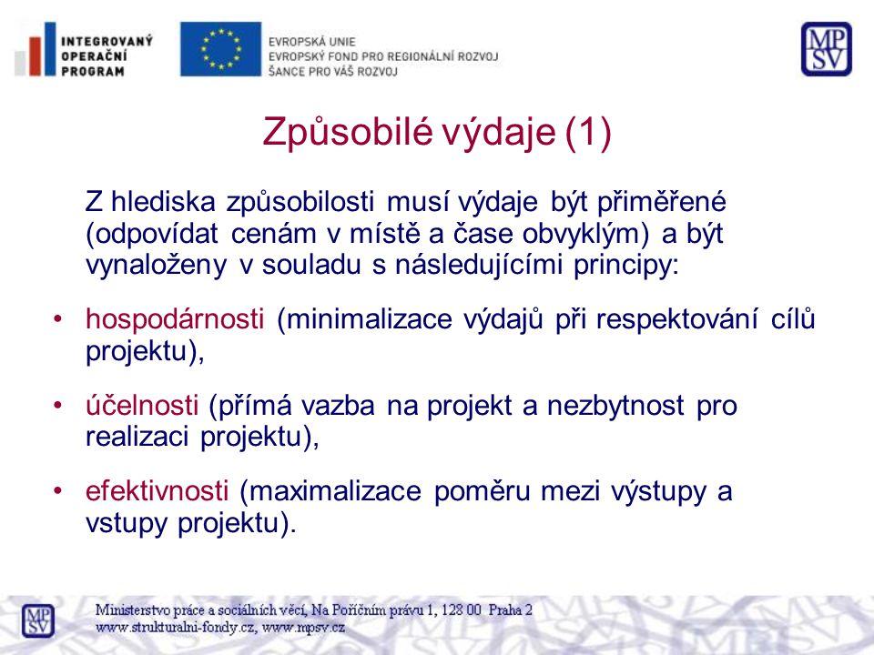 Způsobilé výdaje (1) Z hlediska způsobilosti musí výdaje být přiměřené (odpovídat cenám v místě a čase obvyklým) a být vynaloženy v souladu s následujícími principy: hospodárnosti (minimalizace výdajů při respektování cílů projektu), účelnosti (přímá vazba na projekt a nezbytnost pro realizaci projektu), efektivnosti (maximalizace poměru mezi výstupy a vstupy projektu).