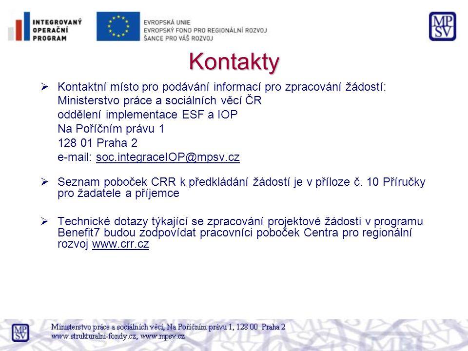 Kontakty  Kontaktní místo pro podávání informací pro zpracování žádostí: Ministerstvo práce a sociálních věcí ČR oddělení implementace ESF a IOP Na P