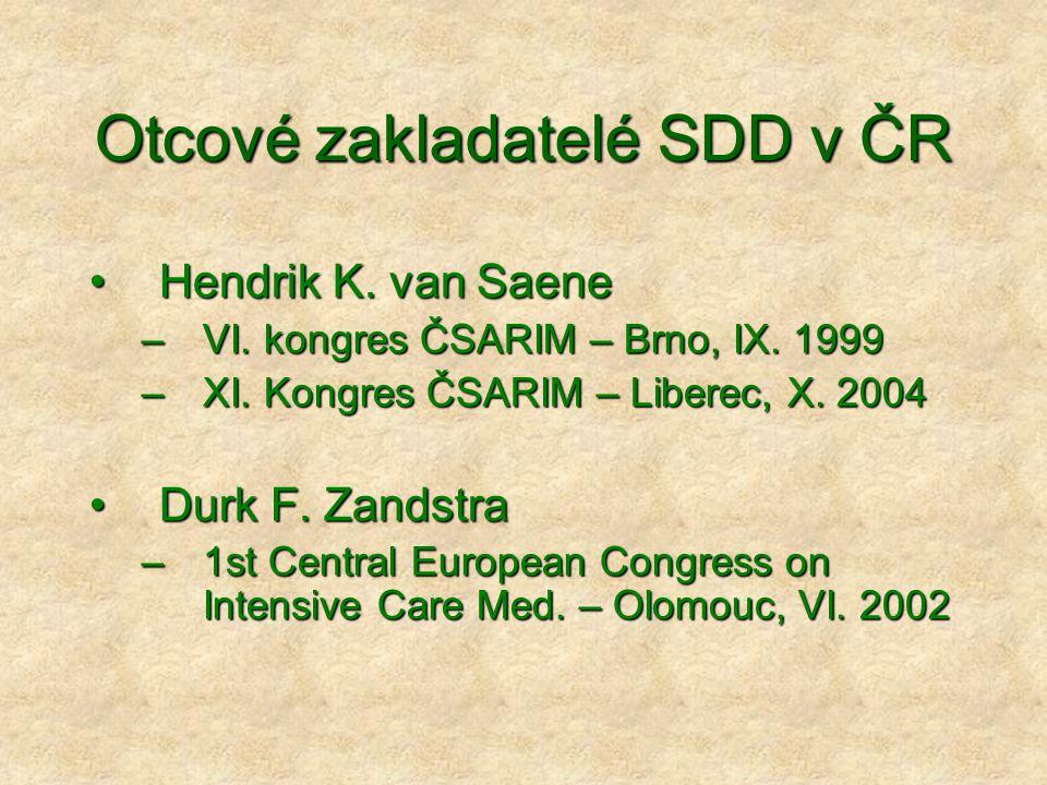 Otcové zakladatelé SDD v ČR Hendrik K. van SaeneHendrik K. van Saene –VI. kongres ČSARIM – Brno, IX. 1999 –XI. Kongres ČSARIM – Liberec, X. 2004 Durk