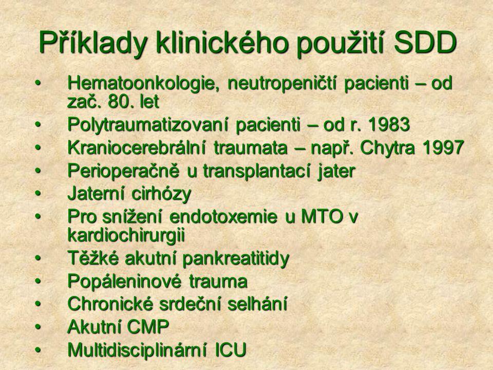 Příklady klinického použití SDD Hematoonkologie, neutropeničtí pacienti – od zač. 80. letHematoonkologie, neutropeničtí pacienti – od zač. 80. let Pol