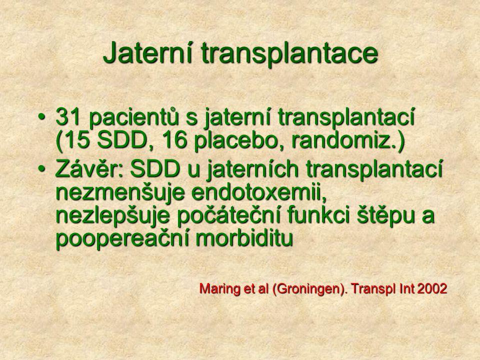 Jaterní transplantace 31 pacientů s jaterní transplantací (15 SDD, 16 placebo, randomiz.)31 pacientů s jaterní transplantací (15 SDD, 16 placebo, rand
