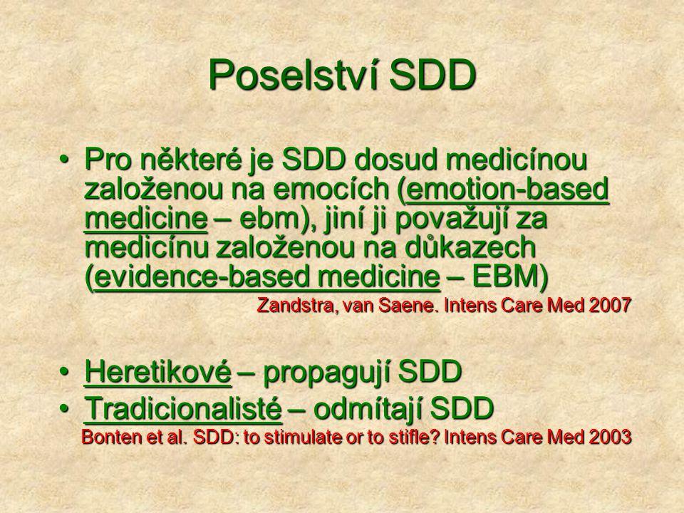 Poselství SDD Pro některé je SDD dosud medicínou založenou na emocích (emotion-based medicine – ebm), jiní ji považují za medicínu založenou na důkaze