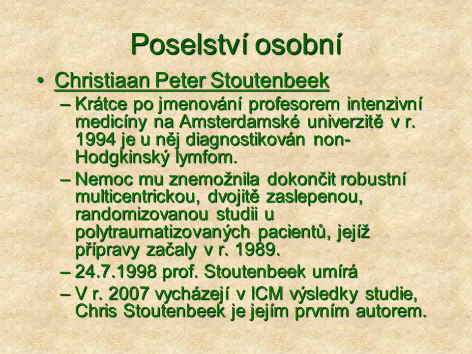 Poselství osobní Christiaan Peter StoutenbeekChristiaan Peter Stoutenbeek –Krátce po jmenování profesorem intenzivní medicíny na Amsterdamské univerzi